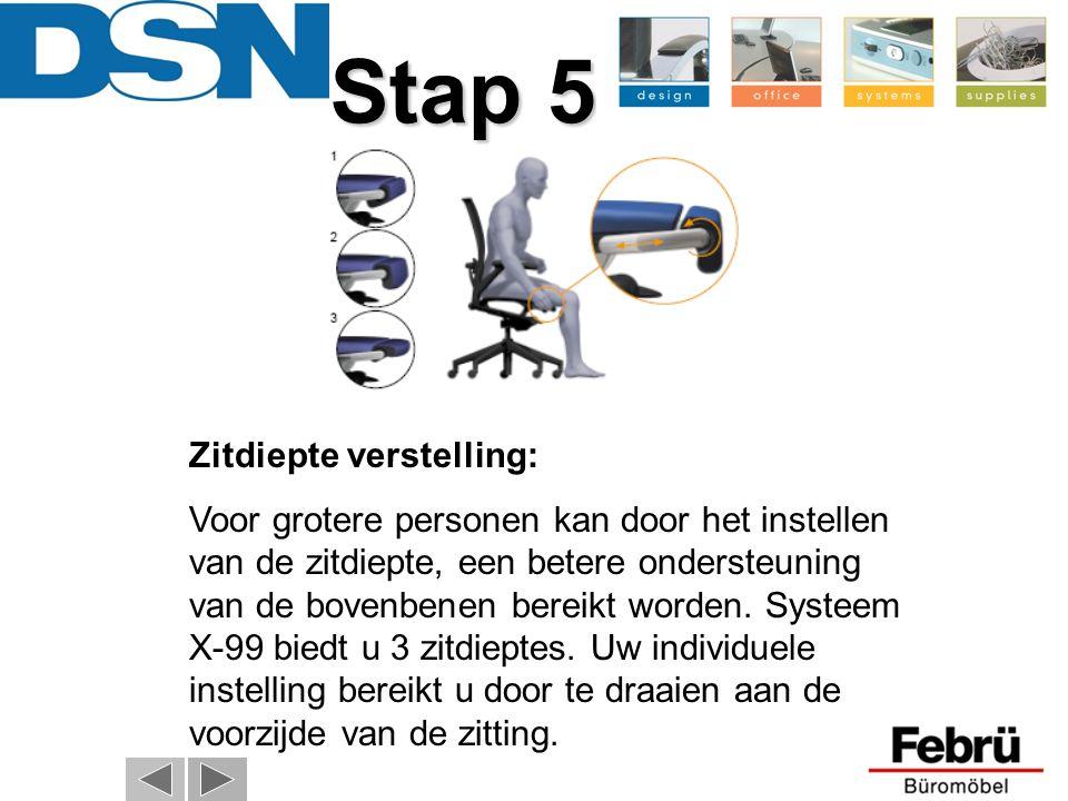 Zitdiepte verstelling: Voor grotere personen kan door het instellen van de zitdiepte, een betere ondersteuning van de bovenbenen bereikt worden. Syste