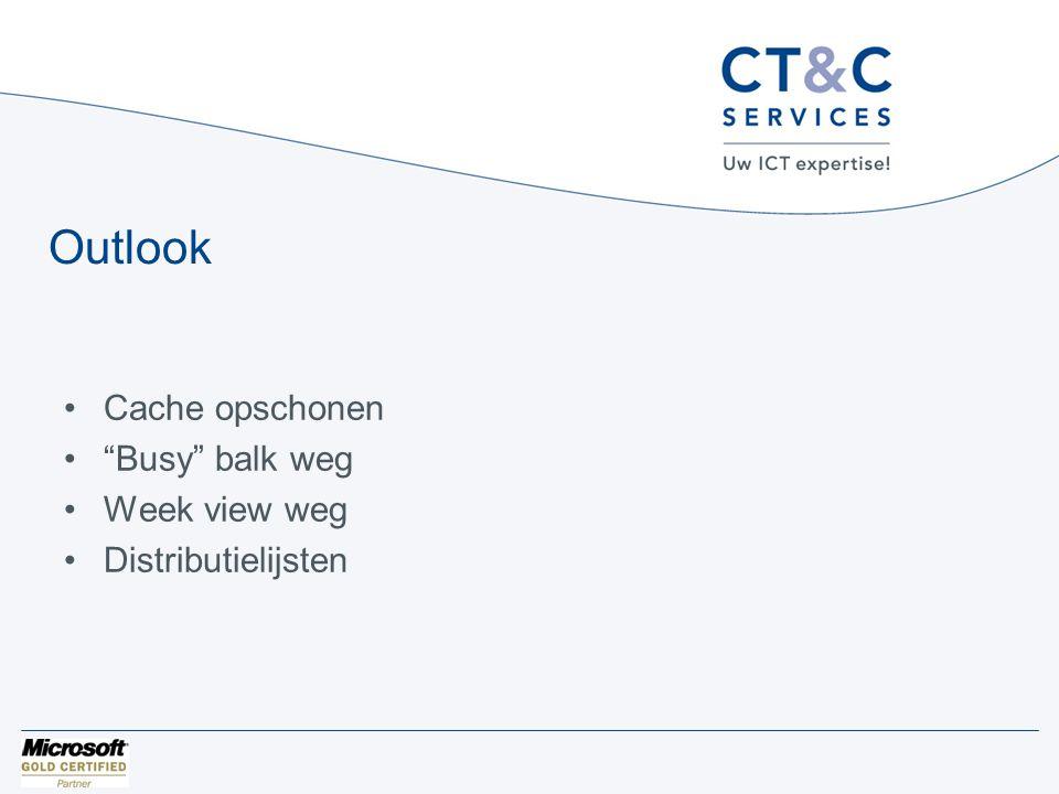 """Outlook •Cache opschonen •""""Busy"""" balk weg •Week view weg •Distributielijsten"""