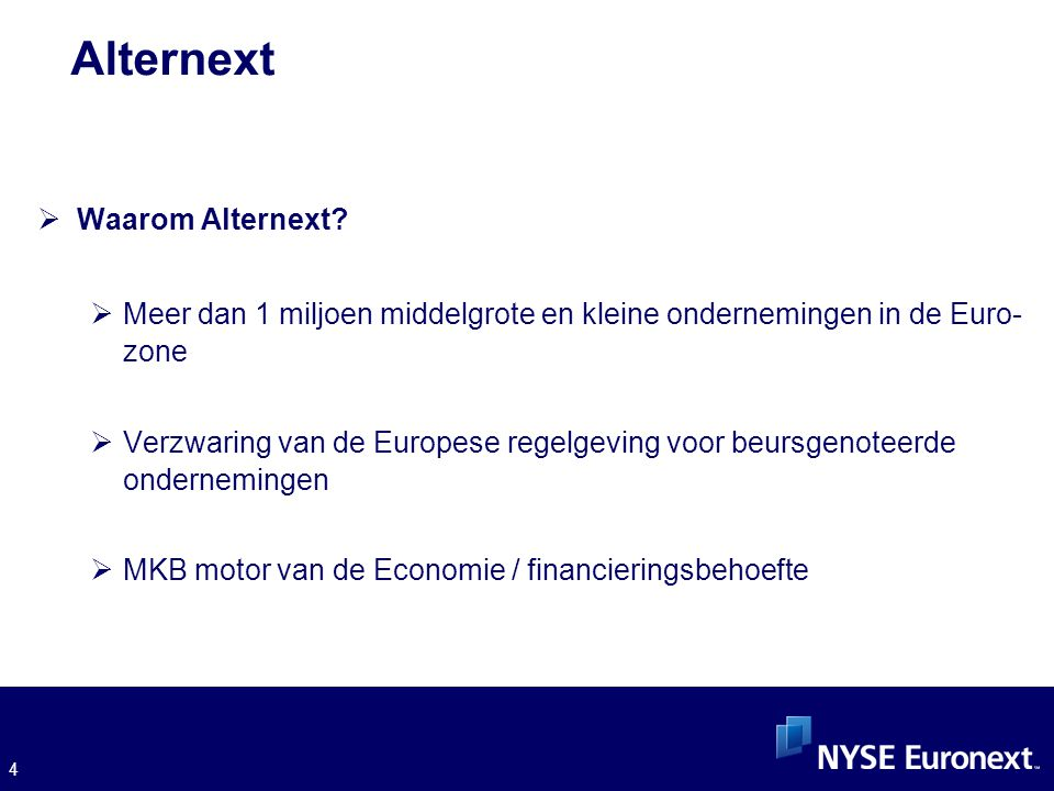 4 Alternext  Waarom Alternext.