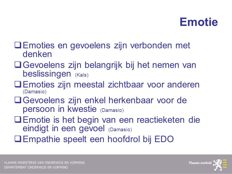 Emotie  Emoties en gevoelens zijn verbonden met denken  Gevoelens zijn belangrijk bij het nemen van beslissingen (Kals)  Emoties zijn meestal zicht