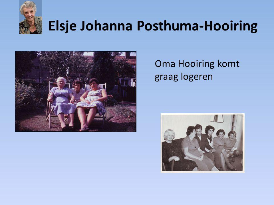 Elsje Johanna Posthuma-Hooiring Oma Hooiring komt graag logeren