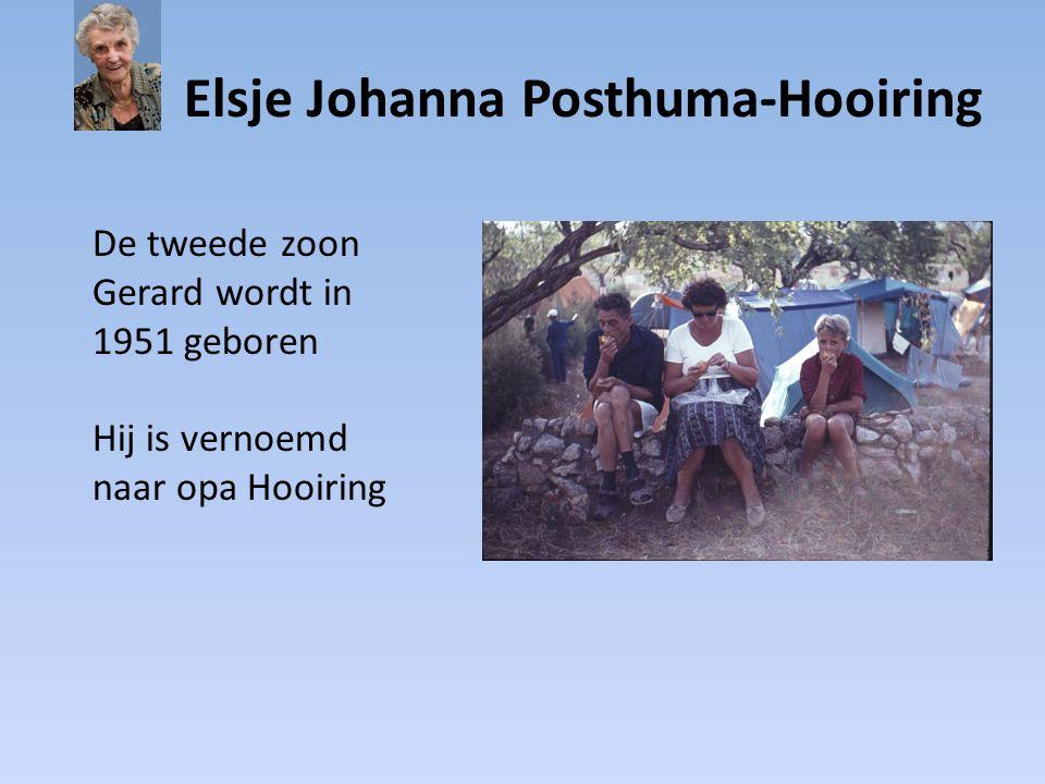 Elsje Johanna Posthuma-Hooiring De tweede zoon Gerard wordt in 1951 geboren Hij is vernoemd naar opa Hooiring