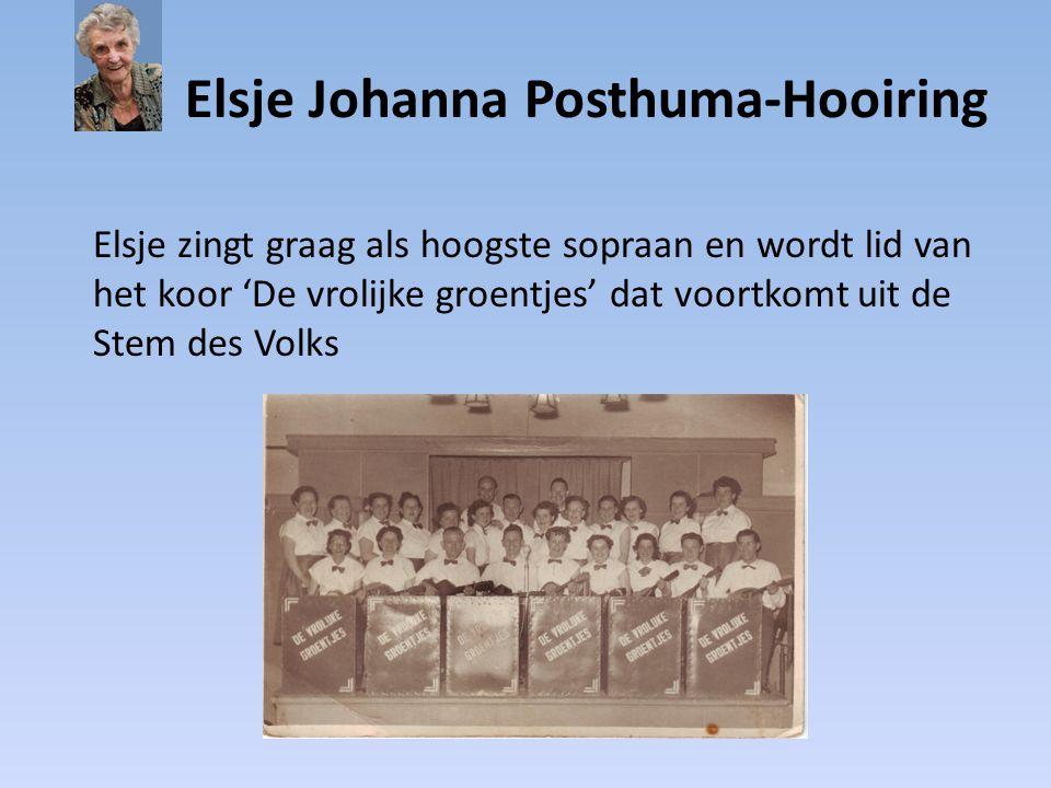 Elsje Johanna Posthuma-Hooiring Elsje zingt graag als hoogste sopraan en wordt lid van het koor 'De vrolijke groentjes' dat voortkomt uit de Stem des