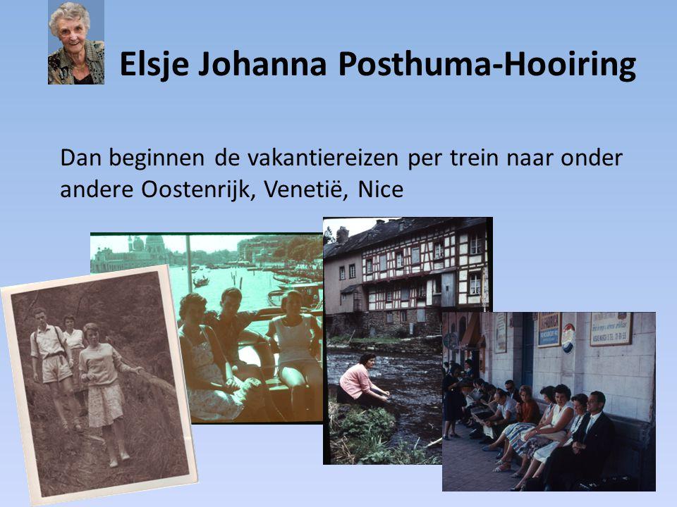 Elsje Johanna Posthuma-Hooiring Dan beginnen de vakantiereizen per trein naar onder andere Oostenrijk, Venetië, Nice