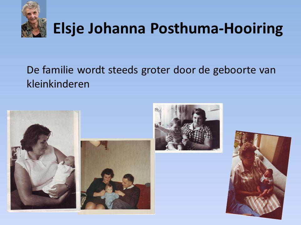 Elsje Johanna Posthuma-Hooiring De familie wordt steeds groter door de geboorte van kleinkinderen