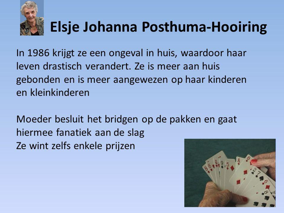 Elsje Johanna Posthuma-Hooiring In 1986 krijgt ze een ongeval in huis, waardoor haar leven drastisch verandert. Ze is meer aan huis gebonden en is mee