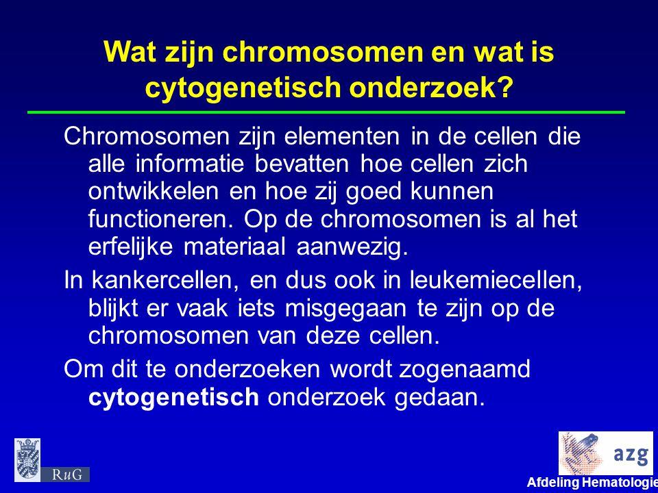 Afdeling Hematologie umcg Wat zijn chromosomen en wat is cytogenetisch onderzoek? Chromosomen zijn elementen in de cellen die alle informatie bevatten
