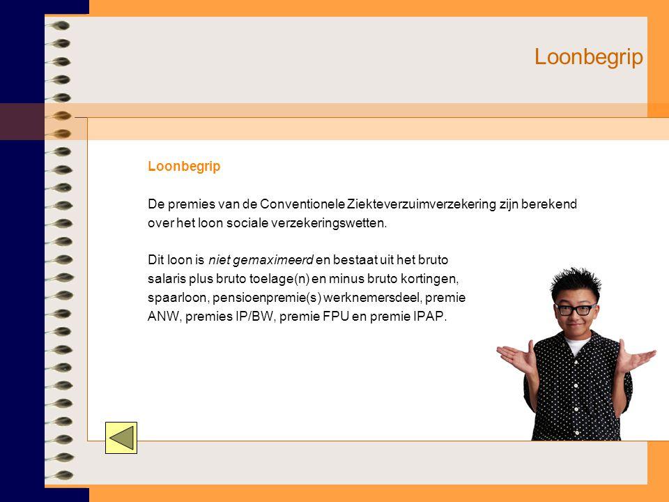 Loonbegrip Loonbegrip De premies van de Conventionele Ziekteverzuimverzekering zijn berekend over het loon sociale verzekeringswetten.