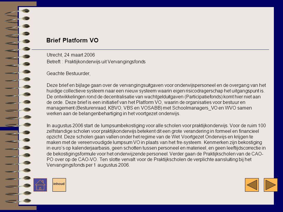 Utrecht, 24 maart 2006 Betreft : Praktijkonderwijs uit Vervangingsfonds Geachte Bestuurder, Deze brief en bijlage gaan over de vervangingsuitgaven voor onderwijspersoneel en de overgang van het huidige collectieve systeem naar een nieuw systeem waarin eigen risicodragerschap het uitgangspunt is.