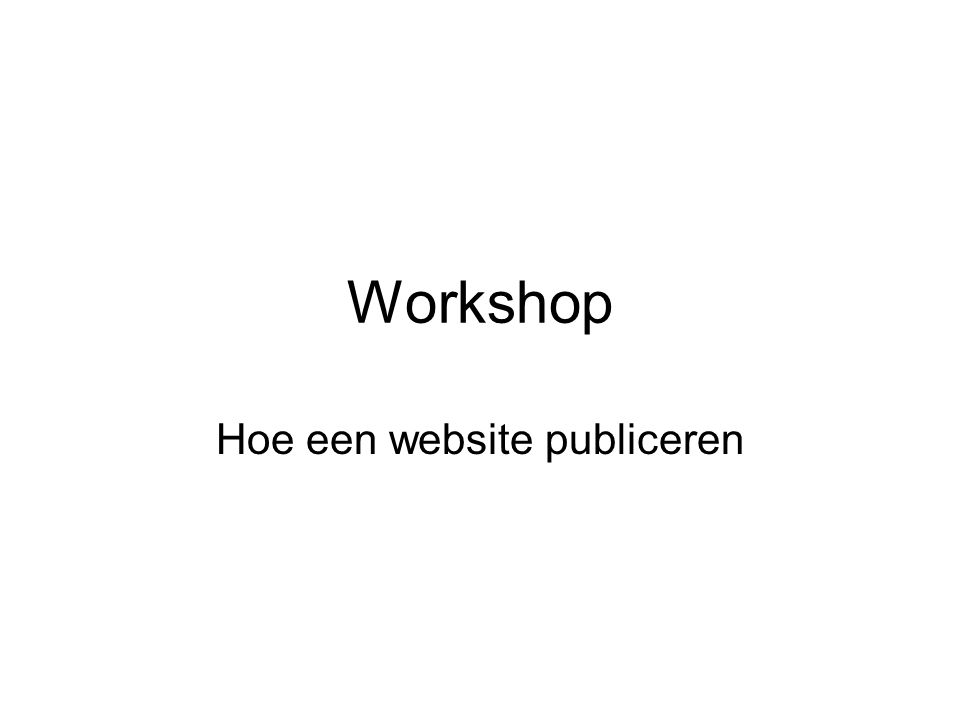 Workshop Hoe een website publiceren