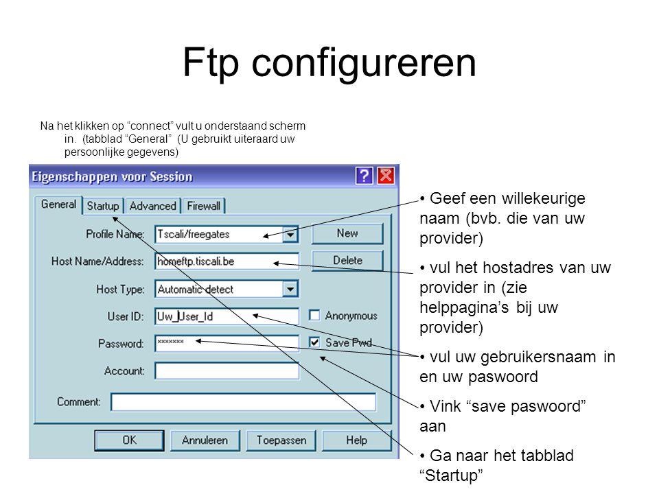 Ftp configureren Na het klikken op connect vult u onderstaand scherm in.