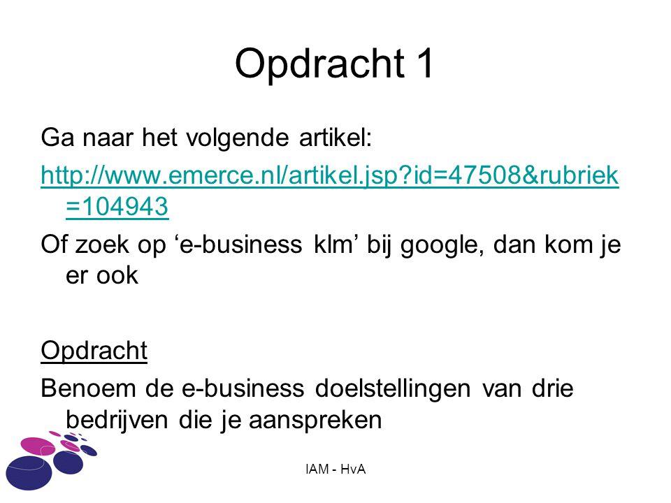 Opdracht 1 Ga naar het volgende artikel: http://www.emerce.nl/artikel.jsp?id=47508&rubriek =104943 Of zoek op 'e-business klm' bij google, dan kom je