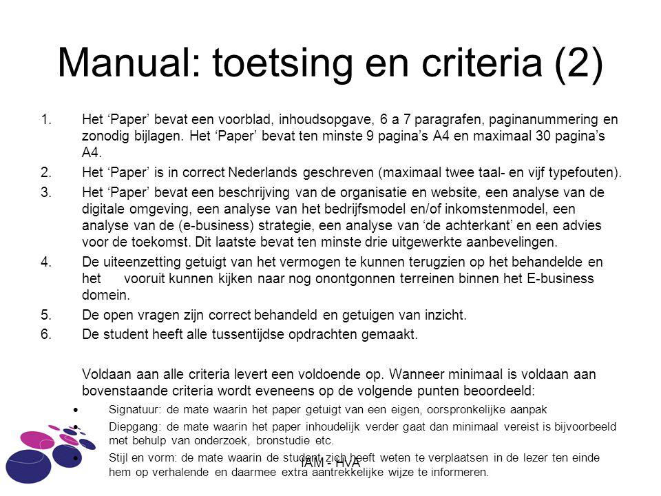 Manual: toetsing en criteria (2) 1.Het 'Paper' bevat een voorblad, inhoudsopgave, 6 a 7 paragrafen, paginanummering en zonodig bijlagen. Het 'Paper' b