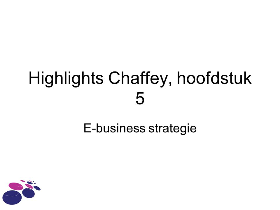 Highlights Chaffey, hoofdstuk 5 E-business strategie