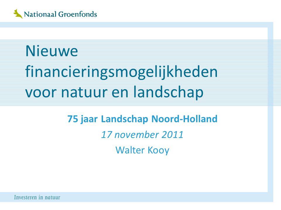 11 vormen van verdienvermogen 1.Bodemproductie (hout, streekproducten) 2.Delfstoffen 3.Rood voor groen (4x) 4.Dood voor groen 5.Zorg 6.Waterwinning/-berging 7.Toerisme, sport, recreatie 8.Afval (CO 2 ) 9.Energie 10.Natuurcompensatie 11.Leidingen en zendmasten 3275 jaar Landschap Noord-Holland