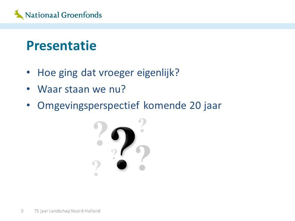 Voorbeeld 2: Recht van uitzicht • Contractuele afspraak/zakelijk recht • Grondeigenaar krijgt vergoeding voor beheer (10 huizen/€1.000,-, 5 hectare/€200,- p/ha) • Kwaliteit landschap wordt gegarandeerd • Investering in uitzicht fiscale mogelijkheid • Meerdere vormen (een op een, VvE, direct of via fonds etc.) 3475 jaar Landschap Noord-Holland