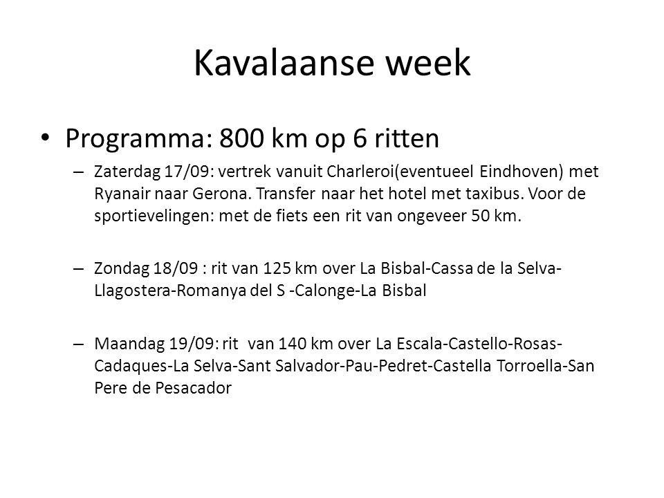 Kavalaanse week • Programma: 800 km op 6 ritten – Zaterdag 17/09: vertrek vanuit Charleroi(eventueel Eindhoven) met Ryanair naar Gerona. Transfer naar