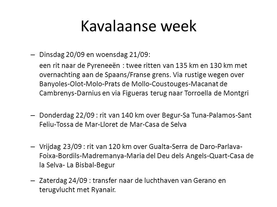 Kavalaanse week – Dinsdag 20/09 en woensdag 21/09: een rit naar de Pyreneeën : twee ritten van 135 km en 130 km met overnachting aan de Spaans/Franse