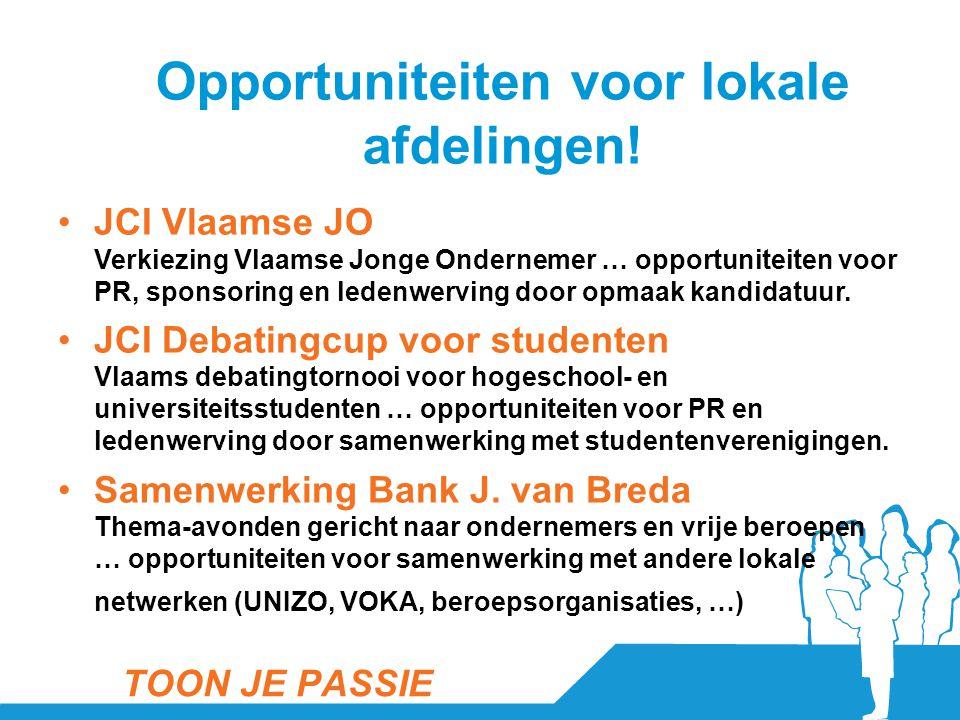 Opportuniteiten voor lokale afdelingen! •JCI Vlaamse JO Verkiezing Vlaamse Jonge Ondernemer … opportuniteiten voor PR, sponsoring en ledenwerving door