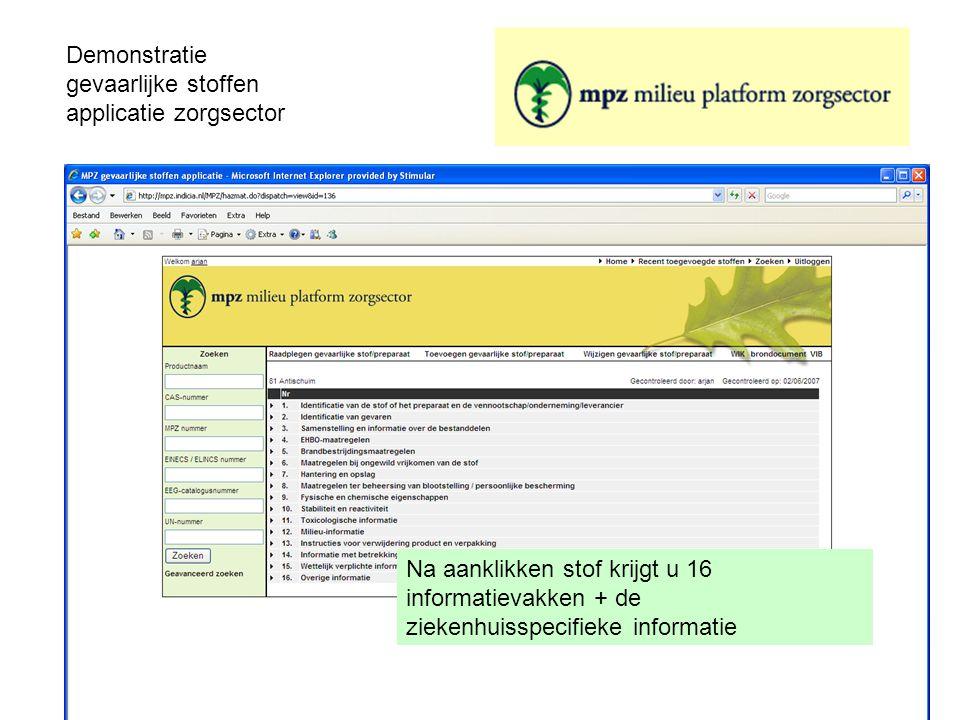 Demonstratie gevaarlijke stoffen applicatie zorgsector Na aanklikken stof krijgt u 16 informatievakken + de ziekenhuisspecifieke informatie