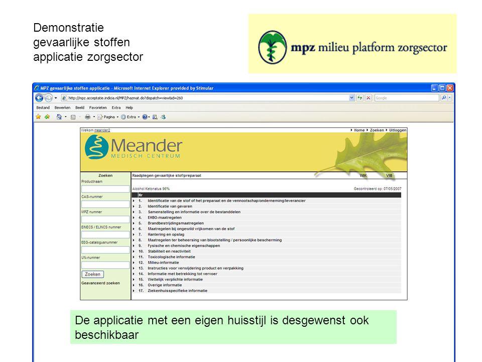 Demonstratie gevaarlijke stoffen applicatie zorgsector De applicatie met een eigen huisstijl is desgewenst ook beschikbaar