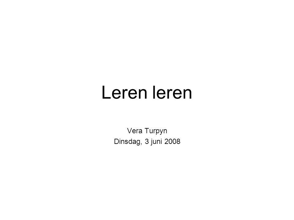 Leren leren Vera Turpyn Dinsdag, 3 juni 2008