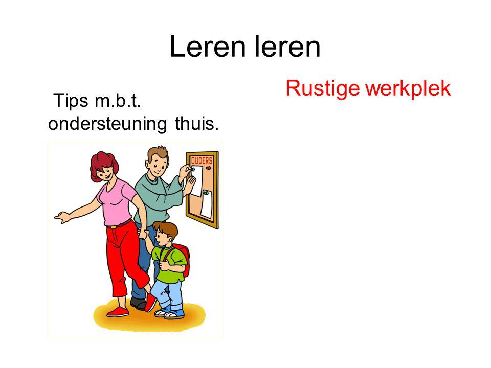 Leren leren Tips m.b.t. ondersteuning thuis. Rustige werkplek