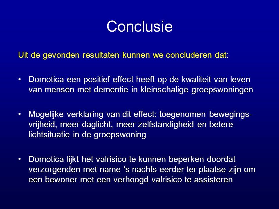Conclusie Uit de gevonden resultaten kunnen we concluderen dat: •Domotica een positief effect heeft op de kwaliteit van leven van mensen met dementie
