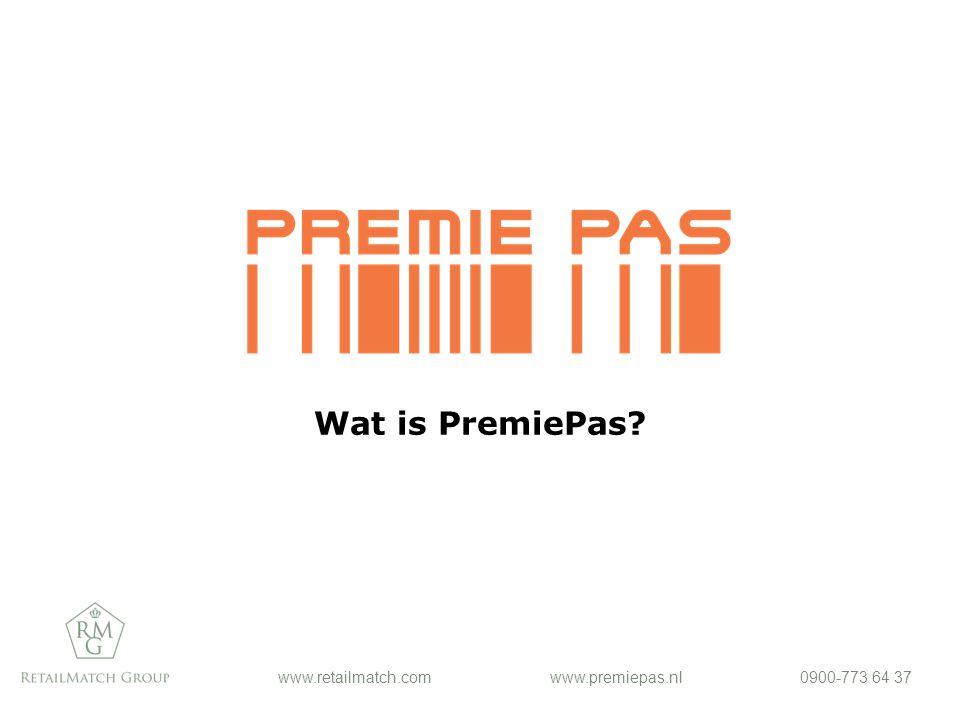 www.retailmatch.comwww.premiepas.nl0900-773 64 37 Wat is PremiePas