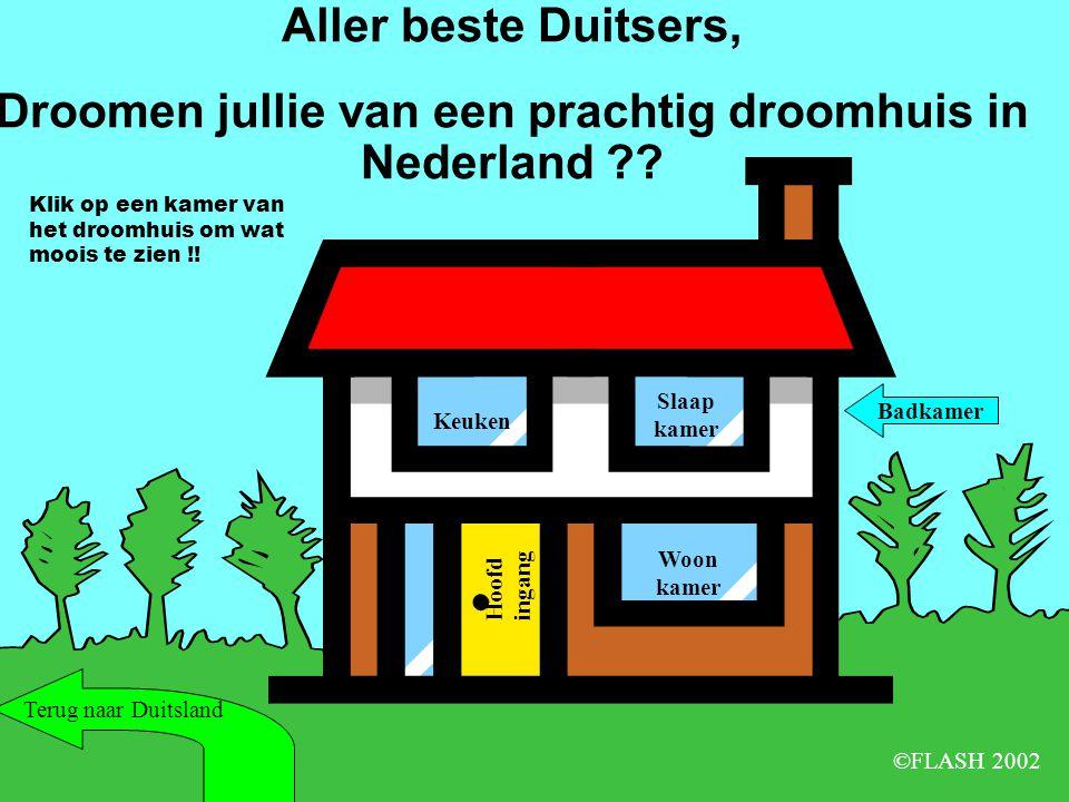 Keuken Aller beste Duitsers, Droomen jullie van een prachtig droomhuis in Nederland ?.