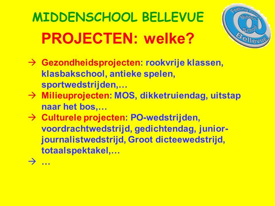 PROJECTEN: welke? MIDDENSCHOOL BELLEVUE  Gezondheidsprojecten: rookvrije klassen, klasbakschool, antieke spelen, sportwedstrijden,…  Milieuprojecten