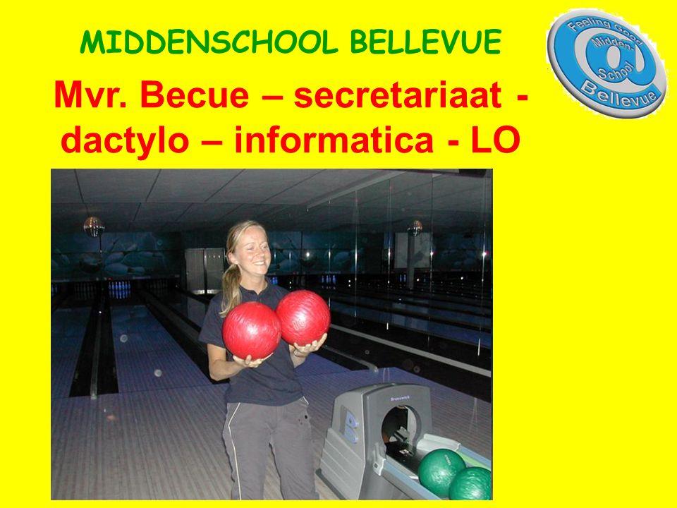 Mvr. Becue – secretariaat - dactylo – informatica - LO MIDDENSCHOOL BELLEVUE