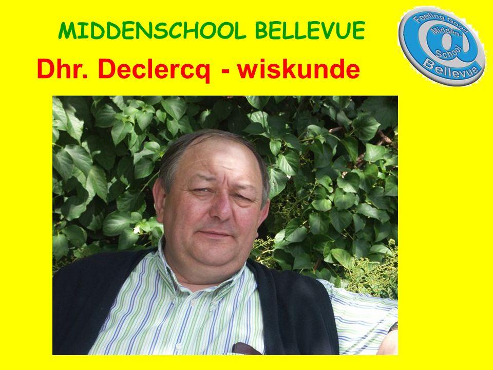 Dhr. Declercq - wiskunde MIDDENSCHOOL BELLEVUE