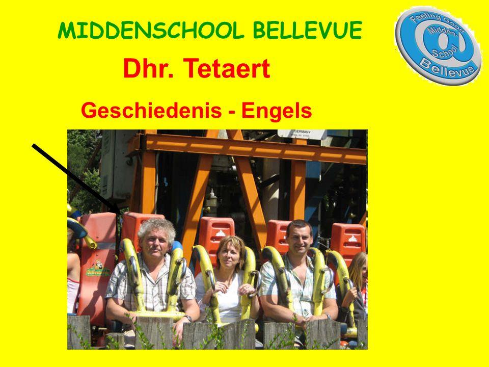 Dhr. Tetaert Geschiedenis - Engels MIDDENSCHOOL BELLEVUE