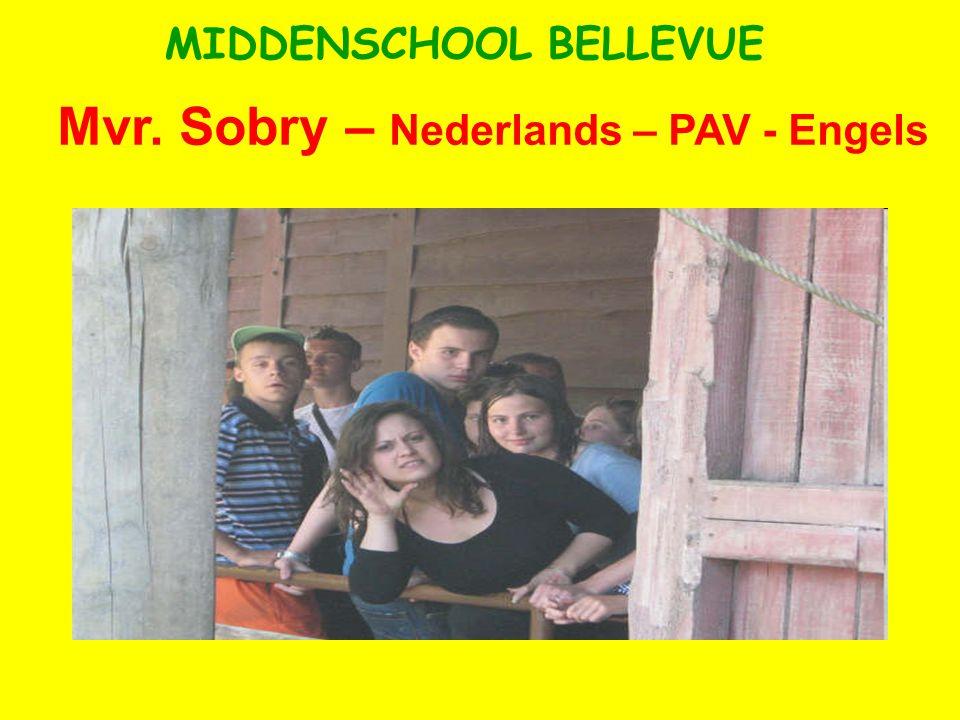 Mvr. Sobry – Nederlands – PAV - Engels MIDDENSCHOOL BELLEVUE
