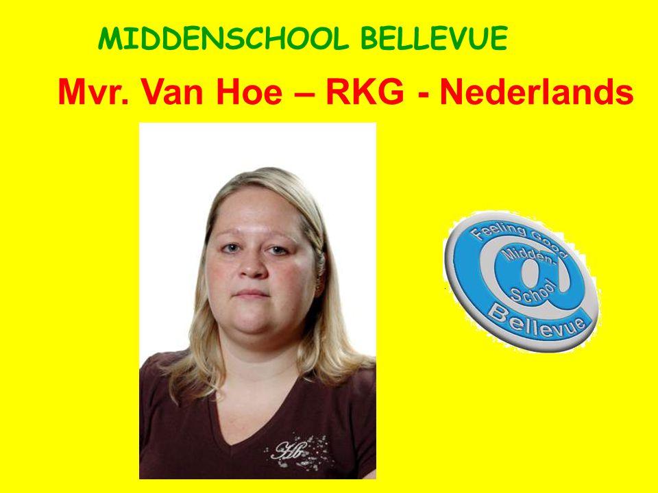 Mvr. Van Hoe – RKG - Nederlands MIDDENSCHOOL BELLEVUE
