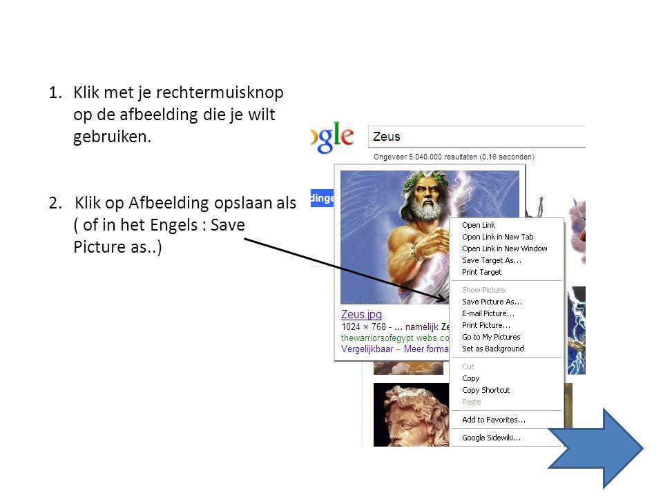 1.Start het internet op 2.Ga naar www.google.nlwww.google.nl 3.Ga hier naar afbeelingen en vul een zoekterm in, bijvoorbeeld : Zeus Nu gaan we afbeeld