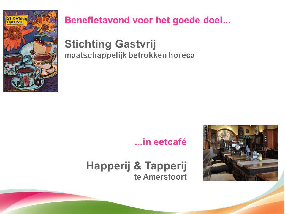 Benefietavond voor het goede doel... Stichting Gastvrij maatschappelijk betrokken horeca...in eetcafé Happerij & Tapperij te Amersfoort