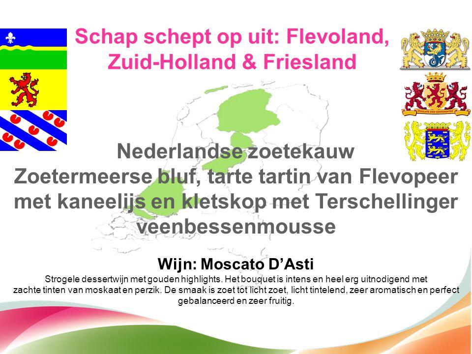 Nederlandse zoetekauw Zoetermeerse bluf, tarte tartin van Flevopeer met kaneelijs en kletskop met Terschellinger veenbessenmousse Wijn: Moscato D'Asti