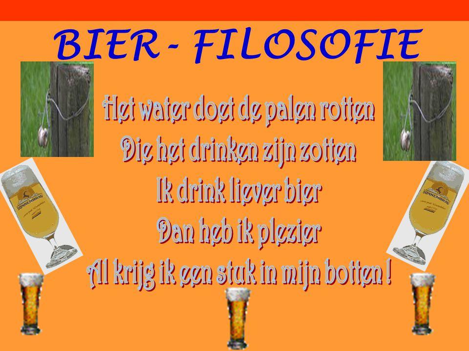 Nog wat bierwijsheden : BIER- FILOSOFIE