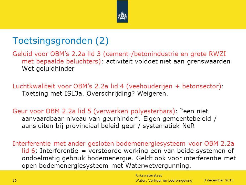 Rijkswaterstaat 19Water, Verkeer en Leefomgeving 3 december 2013 Toetsingsgronden (2) Geluid voor OBM's 2.2a lid 3 (cement-/betonindustrie en grote RW