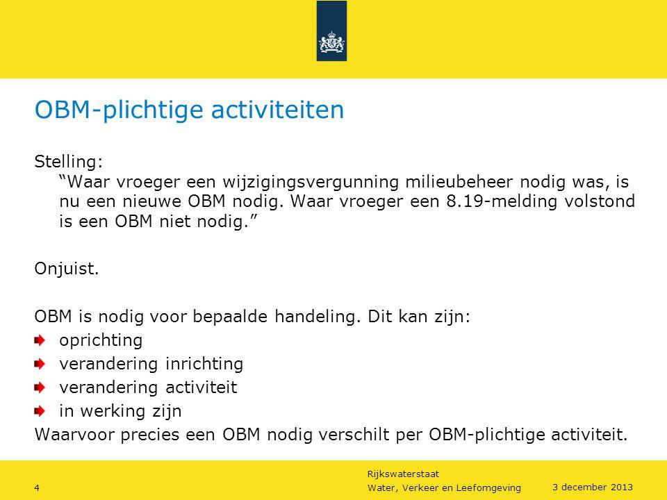 """Rijkswaterstaat 4Water, Verkeer en Leefomgeving 3 december 2013 OBM-plichtige activiteiten Stelling: """"Waar vroeger een wijzigingsvergunning milieubehe"""