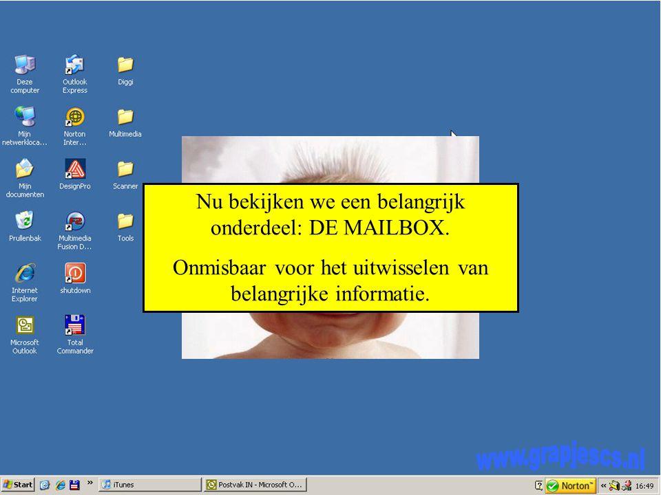 Nu bekijken we een belangrijk onderdeel: DE MAILBOX.