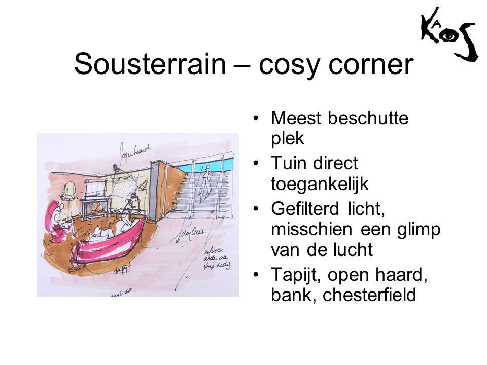 Sousterrain – cosy corner •Meest beschutte plek •Tuin direct toegankelijk •Gefilterd licht, misschien een glimp van de lucht •Tapijt, open haard, bank, chesterfield
