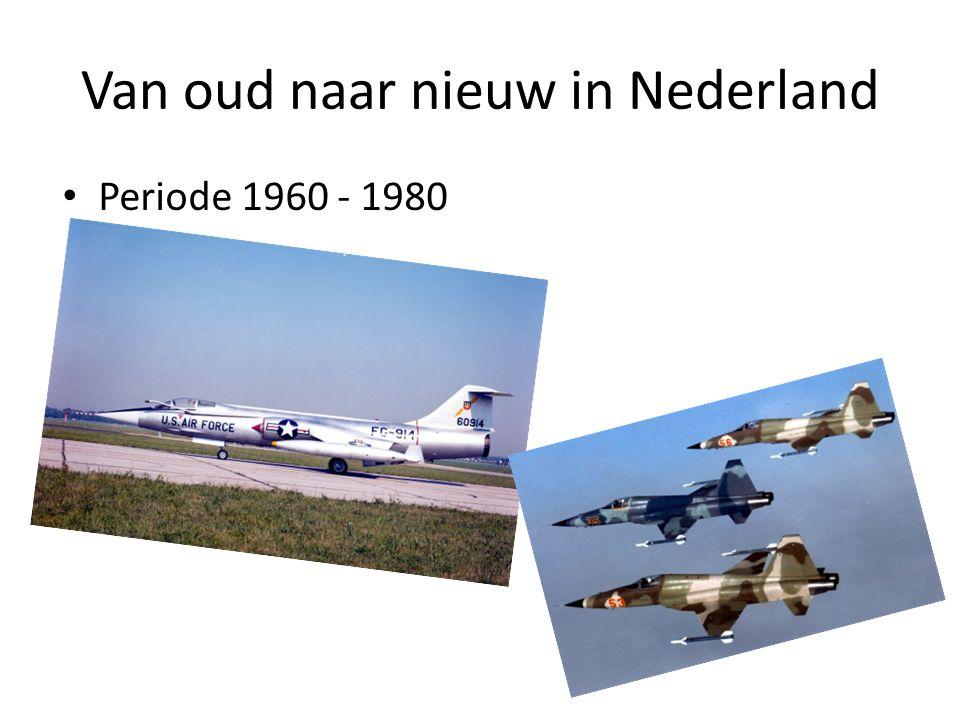 Van oud naar nieuw in Nederland • Periode 1960 - 1980