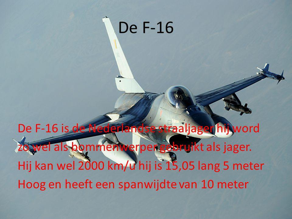 De F-16 De F-16 is de Nederlandse straaljager hij word zo wel als bommenwerper gebruikt als jager. Hij kan wel 2000 km/u hij is 15,05 lang 5 meter Hoo