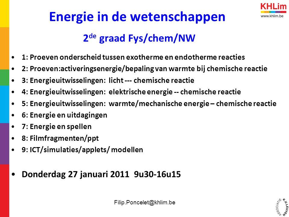 Energie in de wetenschappen 2 de graad Fys/chem/NW •1: Proeven onderscheid tussen exotherme en endotherme reacties •2: Proeven:activeringsenergie/bepa