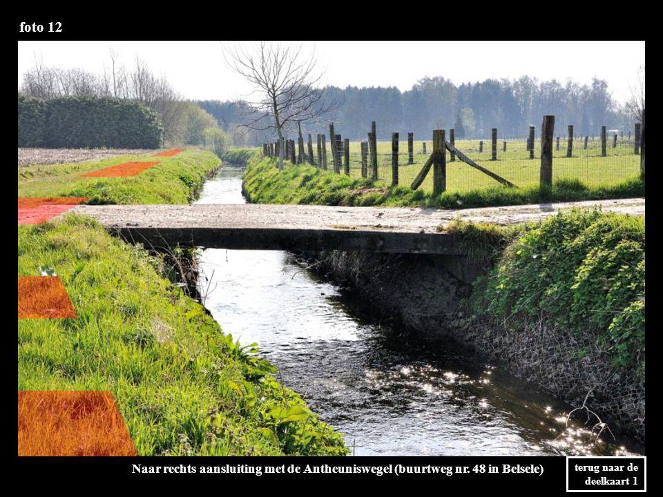foto 12 terug naar de deelkaart 1 Naar rechts aansluiting met de Antheuniswegel (buurtweg nr.