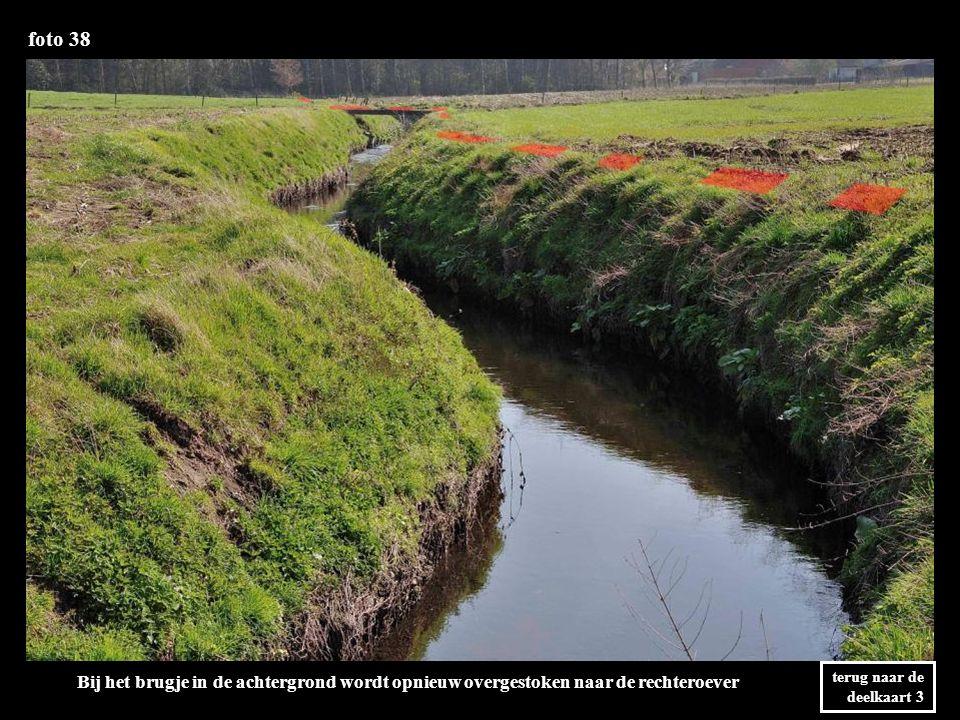 foto 38 terug naar de deelkaart 3 Bij het brugje in de achtergrond wordt opnieuw overgestoken naar de rechteroever