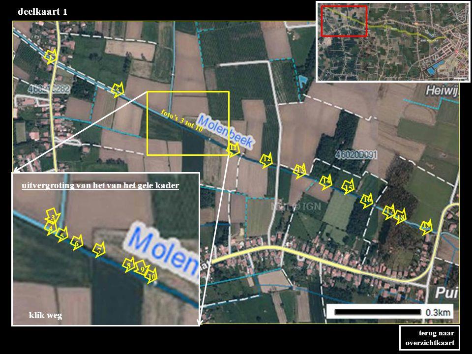 deelkaart 1 terug naar overzichtkaart 2 1 3 4 5 6 7 8 9 10 uitvergroting van het van het gele kader 11 12 13 14 15 16 17 18 19 foto's 3 tot 10 klik weg